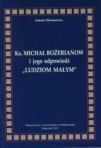 """Ks. Michał Bożerianow i jego odpowiedź """"Ludziom małym"""" – nowa publikacja Katedry Teologii Prawosławnej UwB"""