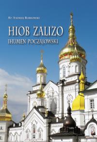"""Nowa książka bp. dr. hab. Andrzeja Borkowskiego – """"Hiob Zalizo. Ihumen poczajowski"""""""