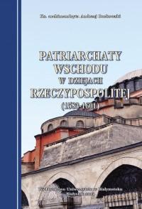 Patriarchaty Wschodu w dziejach Rzeczypospolitej (1583-1601)